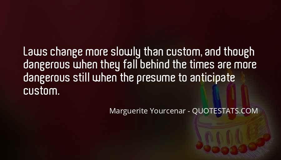 Yourcenar Marguerite Quotes #900779
