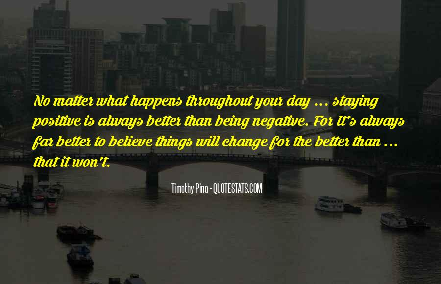 Quotes About Staying Positive #1281355