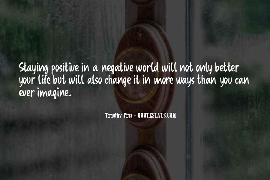 Quotes About Staying Positive #1403818