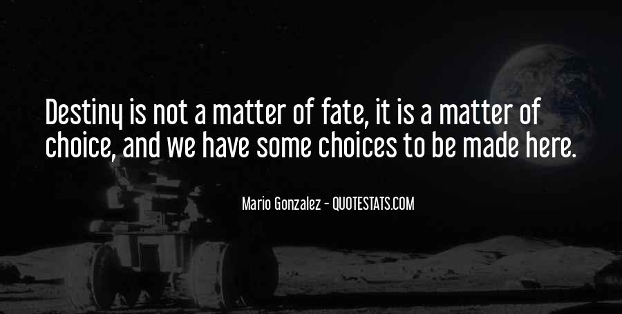 Quotes About Choice And Fate #436127