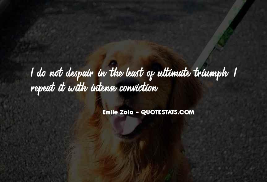 Zola Emile Quotes #1105416