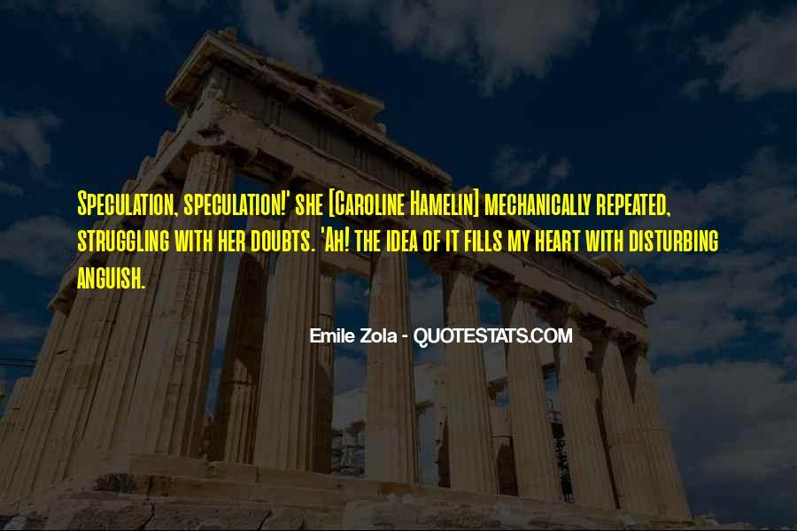 Zola Emile Quotes #172655