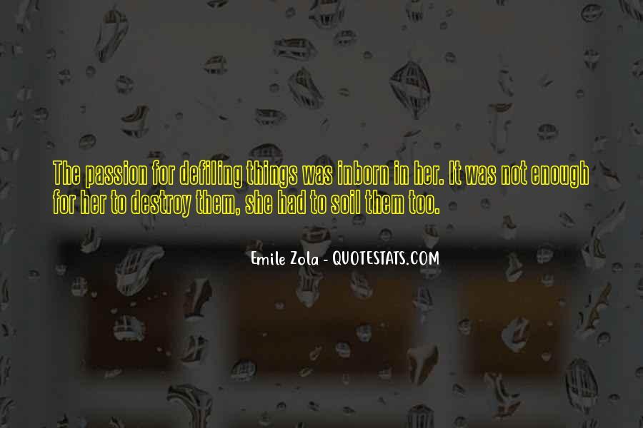 Zola Emile Quotes #206907