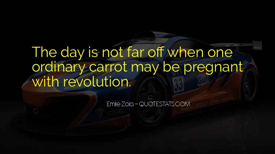 Zola Emile Quotes #376039