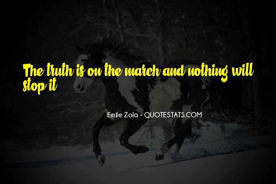 Zola Emile Quotes #381935