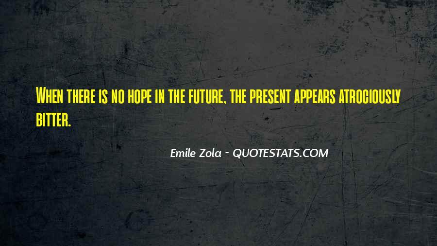 Zola Emile Quotes #781107