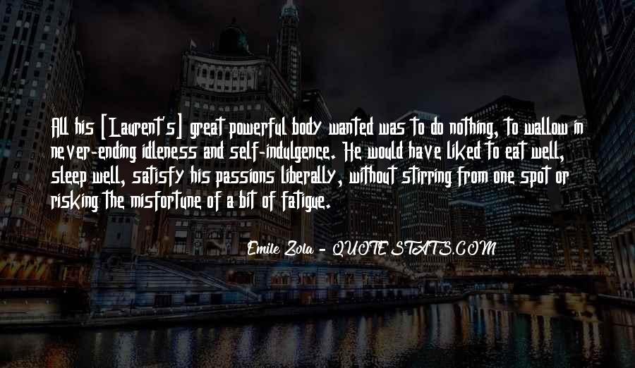 Zola Emile Quotes #959690