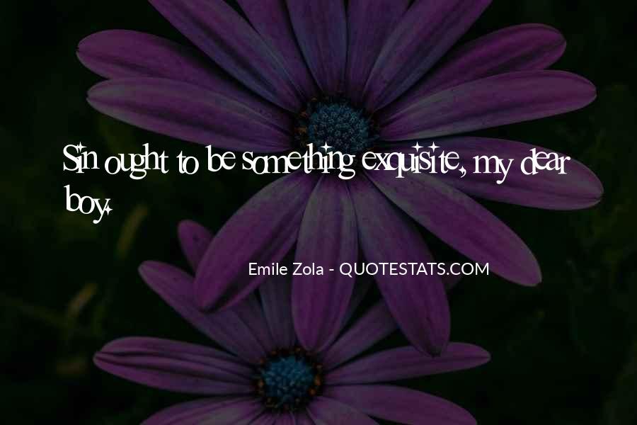 Zola Emile Quotes #991550