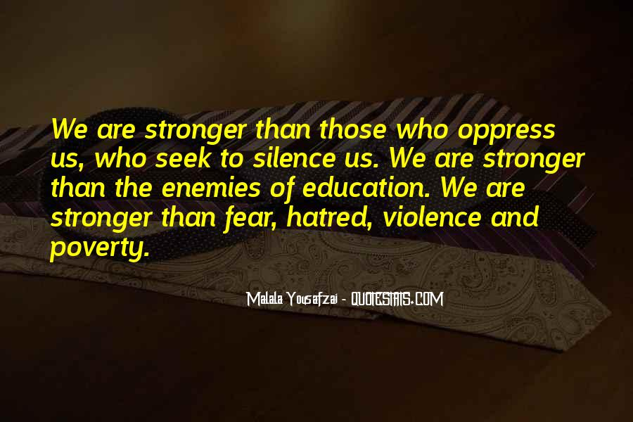 Quotes About Violence And Hatred #1176058