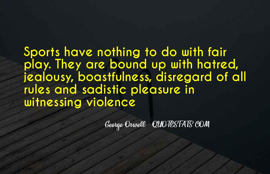 Quotes About Violence And Hatred #1220650