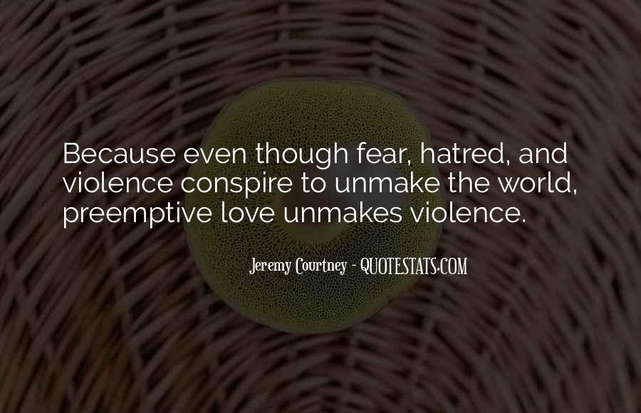 Quotes About Violence And Hatred #1241449