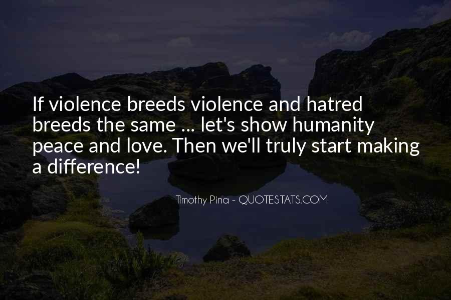 Quotes About Violence And Hatred #1342649