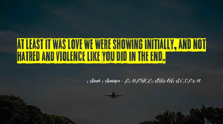 Quotes About Violence And Hatred #1387834