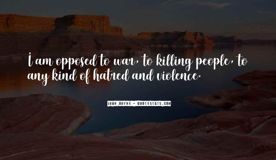 Quotes About Violence And Hatred #1502391
