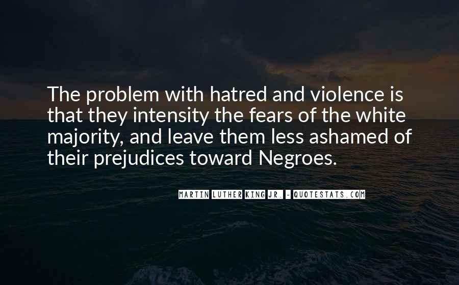 Quotes About Violence And Hatred #456939