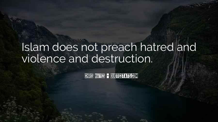 Quotes About Violence And Hatred #90803
