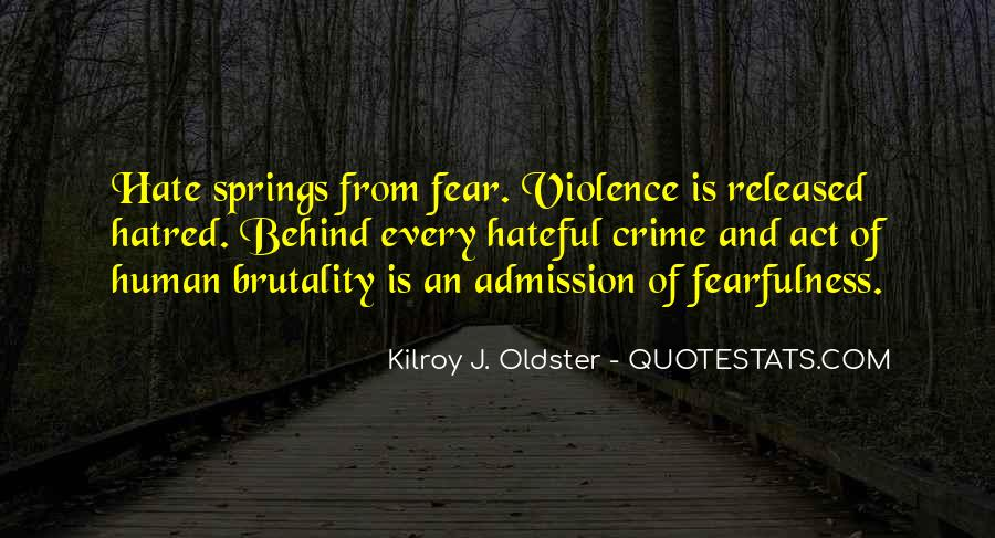 Quotes About Violence And Hatred #934062