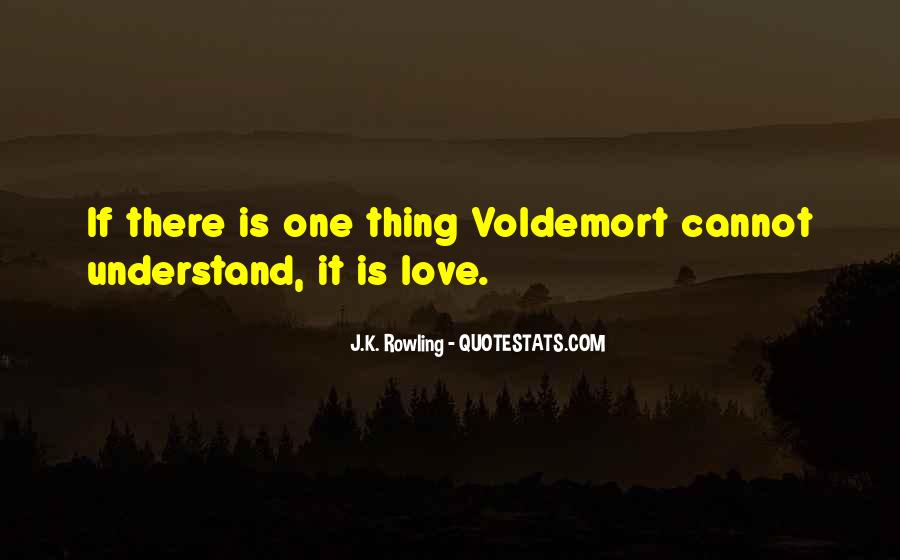 Quotes About Voldemort Love #858442