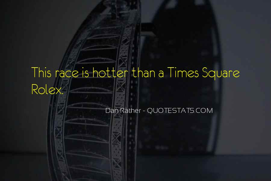 Quotes About Hotter Than #1566448