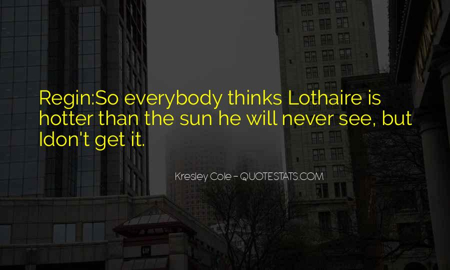 Quotes About Hotter Than #769654
