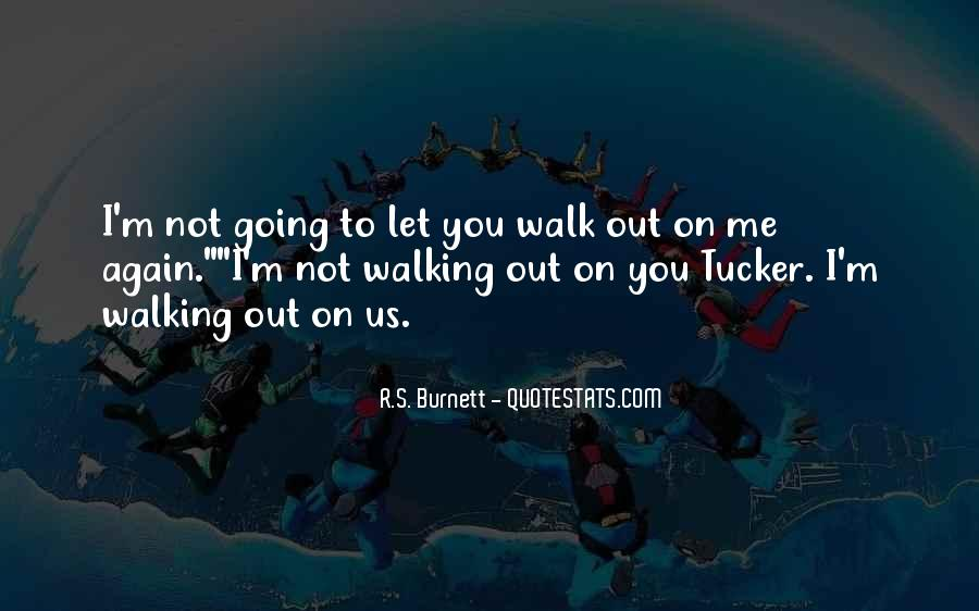 Quotes About Walking Away From The One You Love #299276