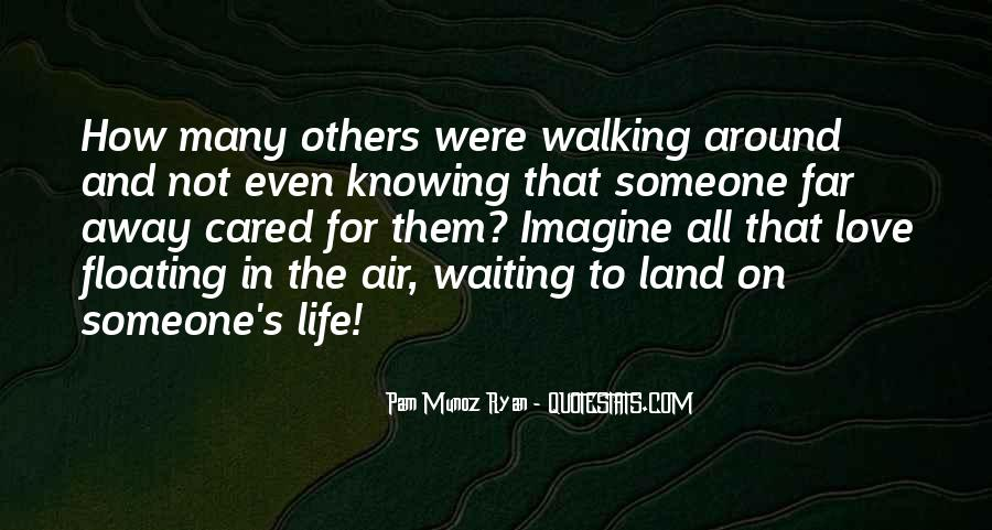 Quotes About Walking Away From The One You Love #331250