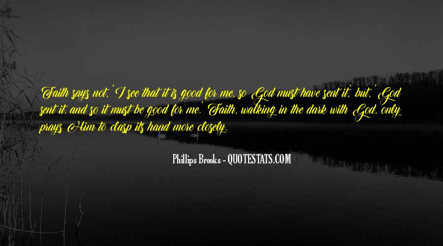 Quotes About Walking In Faith #1641530