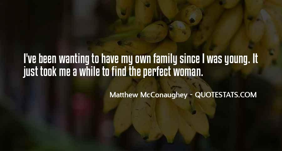 Quotes About Wanting A Family #1387072