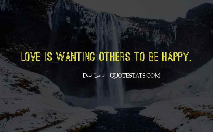 Quotes About Wanting Others To Be Happy #1611211