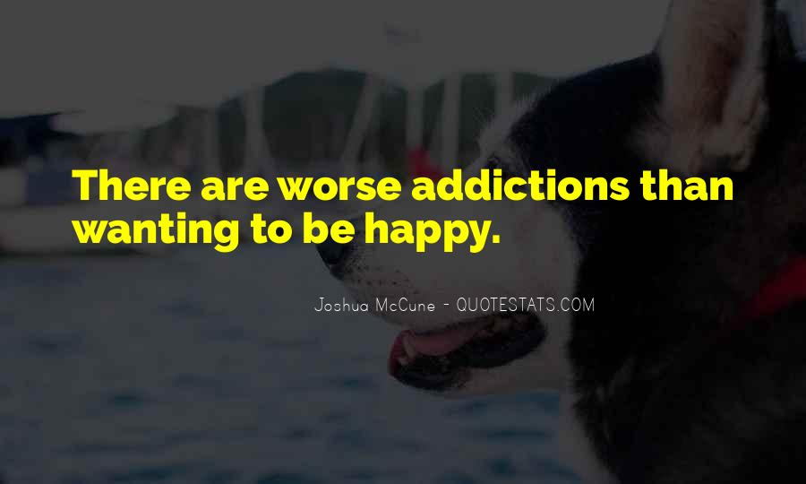 Quotes About Wanting Others To Be Happy #344911