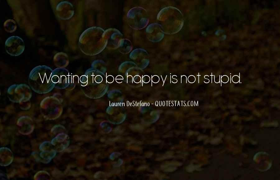 Quotes About Wanting Others To Be Happy #4938