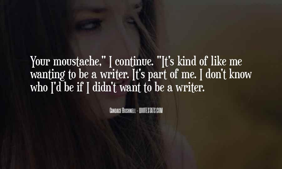 Quotes About Wanting To Be A Writer #1411731
