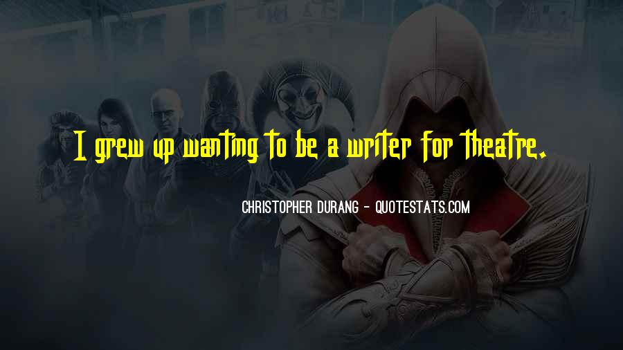 Quotes About Wanting To Be A Writer #495364