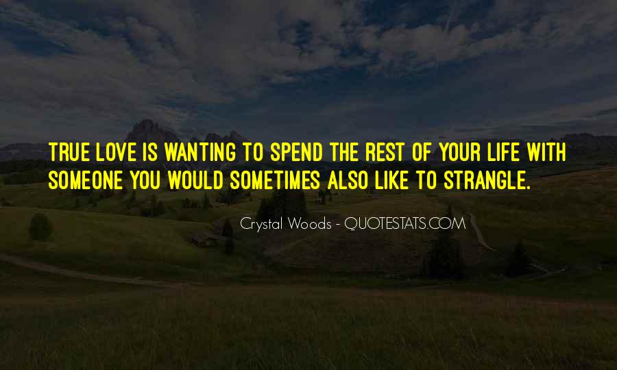 Quotes About Wanting To Strangle Someone #1059162