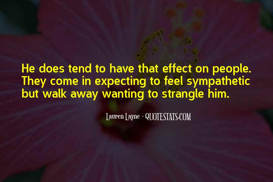 Quotes About Wanting To Strangle Someone #1272022