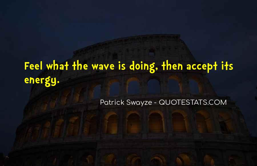 Quotes About Wave Energy #37392