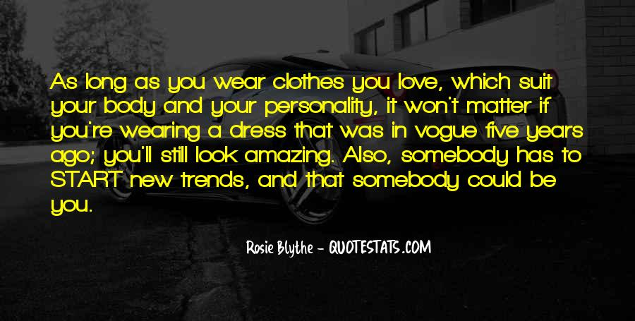 Quotes About Wearing New Clothes #1509532