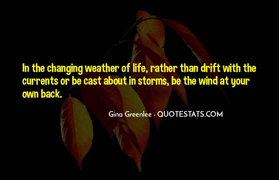 Quotes About Weather And Life #703598