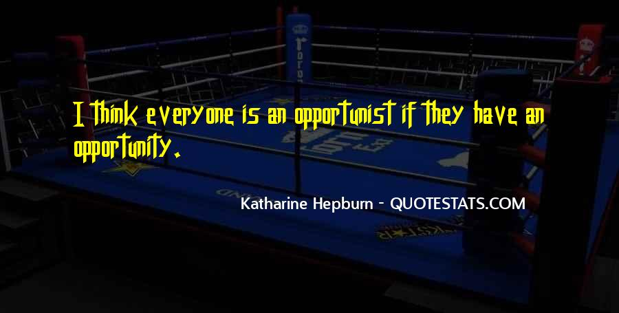 Quotes About Opportunist #1169385
