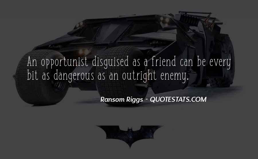 Quotes About Opportunist #1577776
