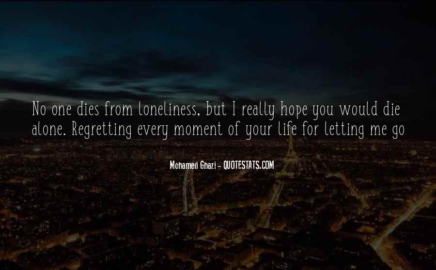 Quotes About Letting Someone Go And Regretting It #936901
