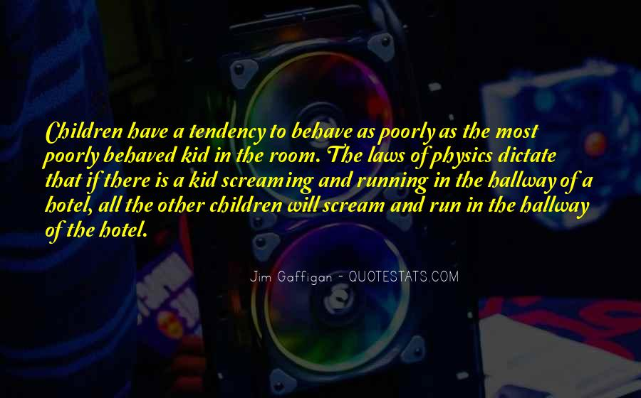 Quotes About Well Behaved Children #1725811