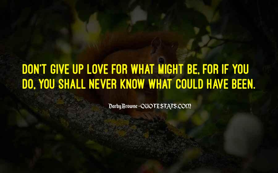 Quotes About What Could Have Been Love #1336691