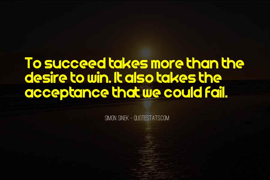 Quotes About What It Takes To Succeed #1859388