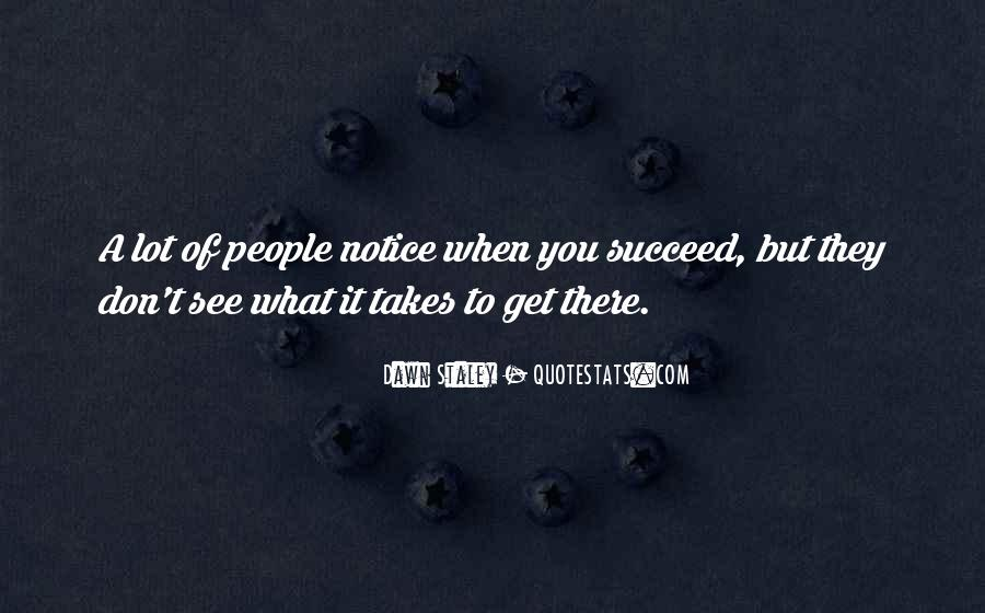 Quotes About What It Takes To Succeed #329061