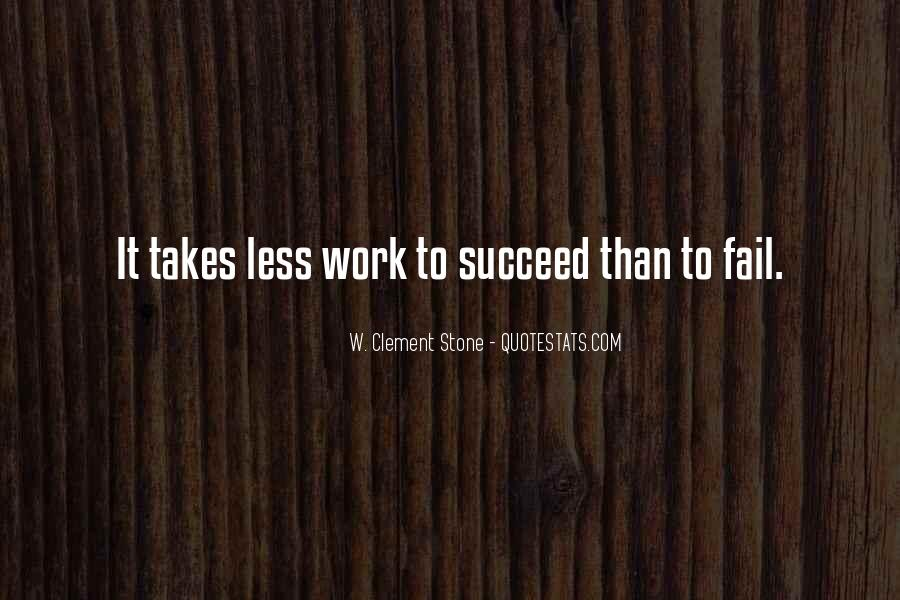 Quotes About What It Takes To Succeed #445263