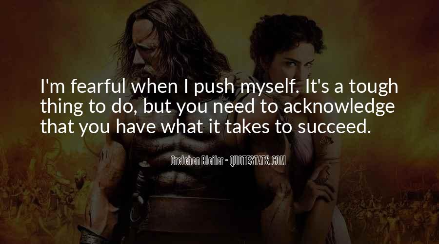 Quotes About What It Takes To Succeed #490385