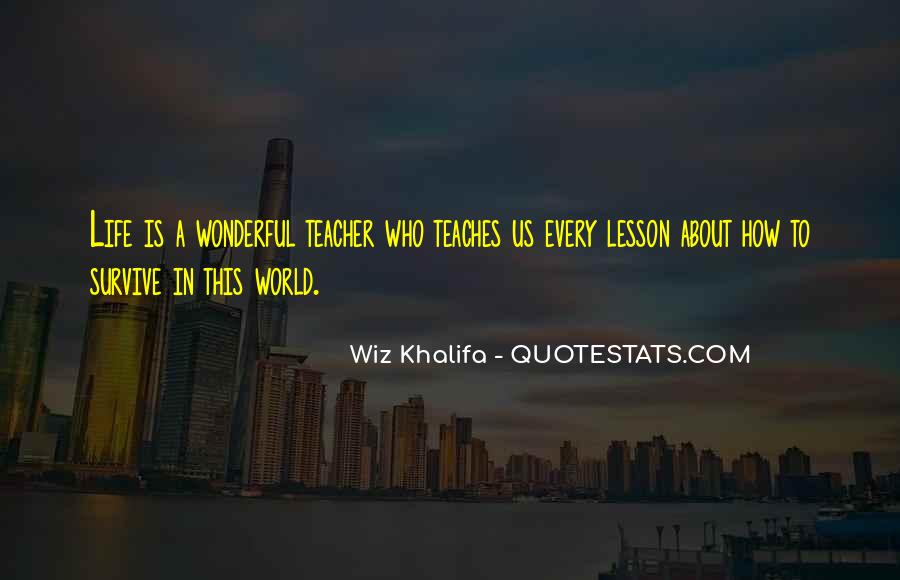Quotes About What Life Teaches You #100200