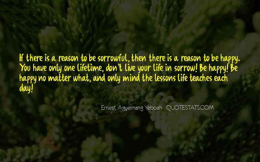 Quotes About What Life Teaches You #1226066