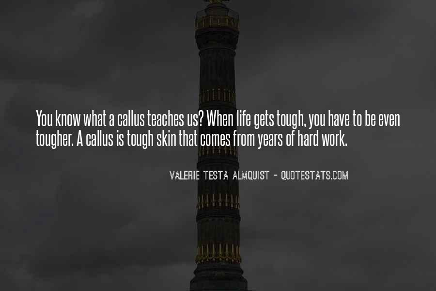 Quotes About What Life Teaches You #1480575